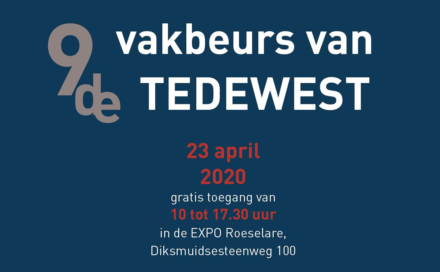 9de Vakbeurs van TEDEWEST – 23 april 2020 te Roeselare